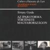 Ernyey Gyula: Az ipari forma története Magyarországon