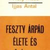 Feszty Masa, Ijjas Antal: Feszty Árpád élete és művészete