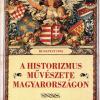 A historizmus művészete Magyarországon. Művészettörténeti tanulmányok