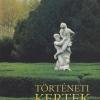 Történeti kertek. Kertművészet és műemlékvédelem